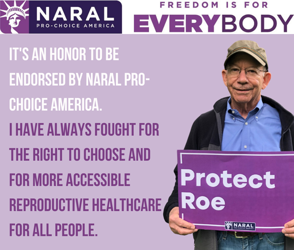 It's an honor to be endorsed by NARAL Pro-Choice America.